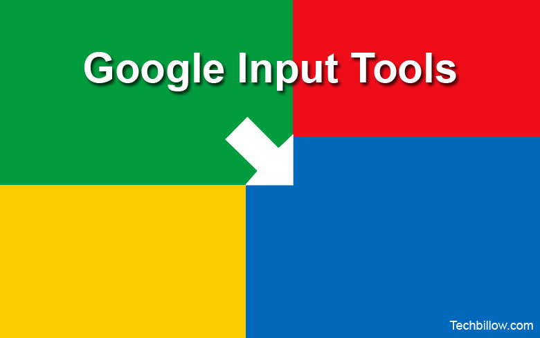What is Google Input Tools? How to Download, Install and Use