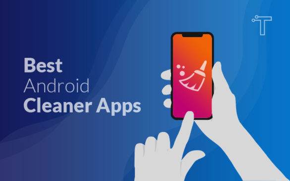 15 Best Android Cleaner Apps To Clear RAM & Cache In 2020