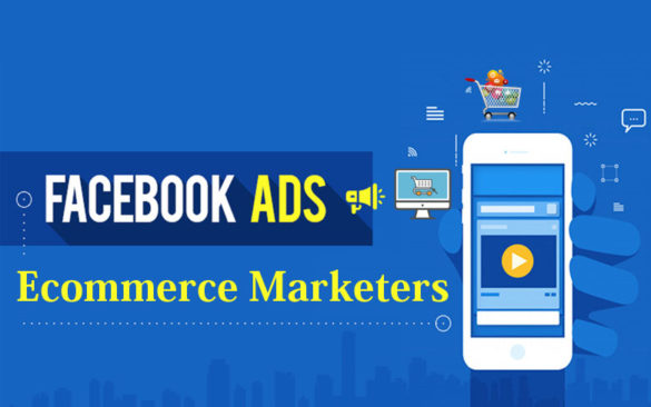 Facebook Ads for Ecommerce Marketers