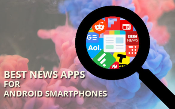 10 Best News Apps For Android Smartphones in 2019 (Including Reddit)