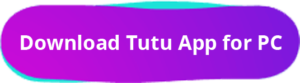 Download Tutu App for PC