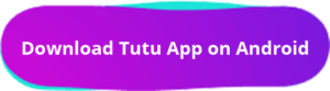 Download Tutu App on Android