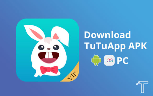 Download TuTuApp APK on Android, iOS & PC (Full Updated)
