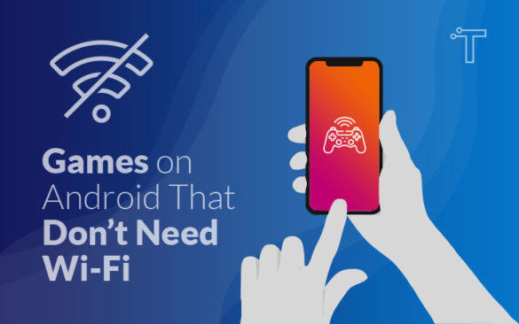 65+ Best Offline Games on Android That Don't Need Wi-Fi