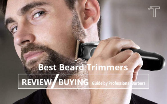Best Beard Trimmers for Men 2020 (Review & Buying Guide by Professional Barbers)