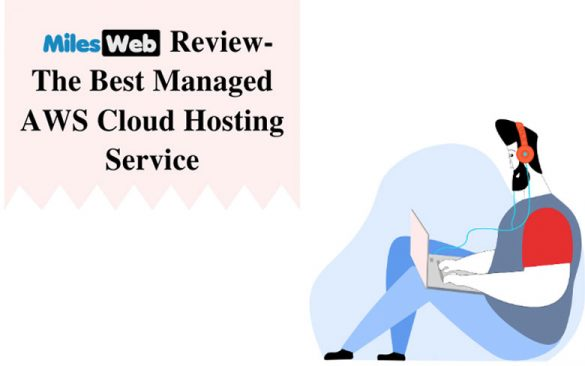 MilesWeb Review - The Best Managed AWS Cloud Hosting