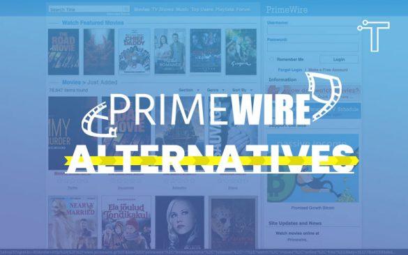 10 Best Primewire Alternatives to Stream Movies in 2021