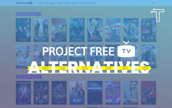 10 Project Free TV Alterantive Sites for Watching Movies in 2021