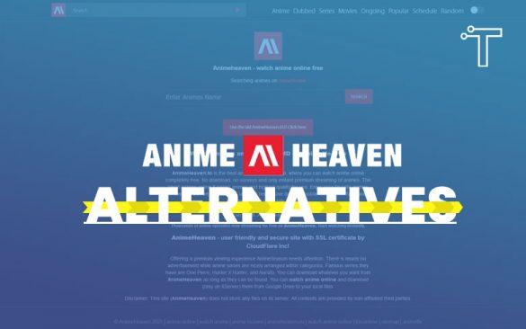 Top 10 Sites Like AnimeHeaven to Watch HD Anime for Free